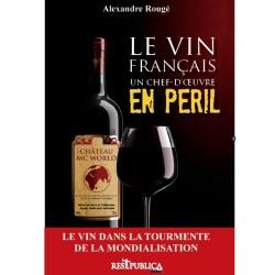 Le vin français. Un chef d'oeuvre en péril