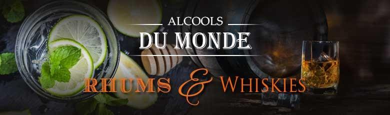Alcools du monde - Rhums et Whiskies